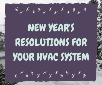New Year's Resolutions for your HVAC System
