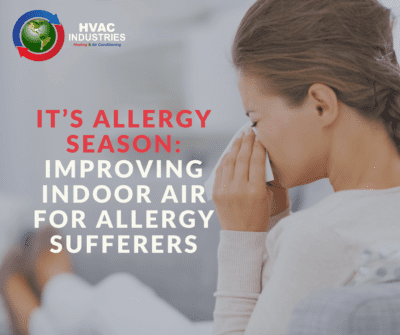 It's Allergy Season: Improving Indoor Air For Allergy Sufferers