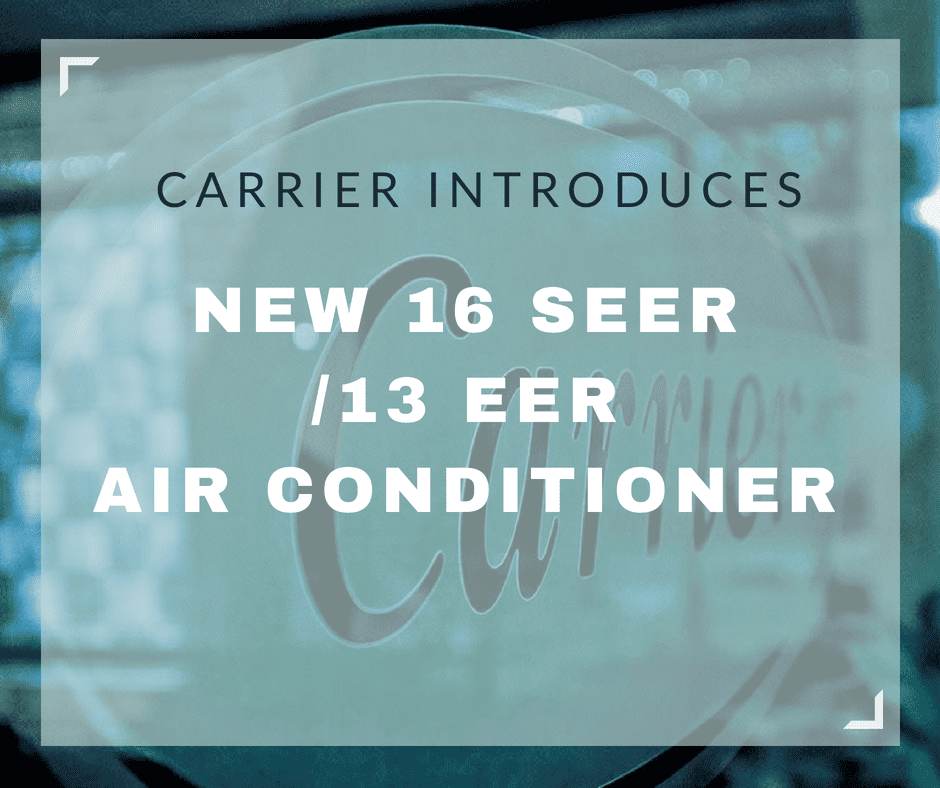 Carrier Introduces New 16 SEER/13 EER Air Conditioner