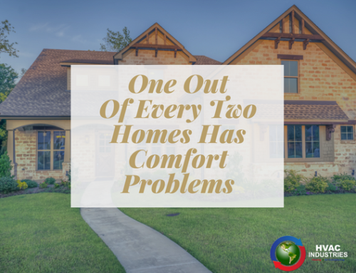 One Out Of Every Two Homes Has Comfort Problems