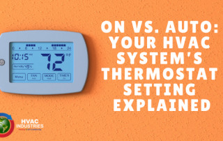ON VS. AUTO: Your HVAC System's Thermostat Setting Explained