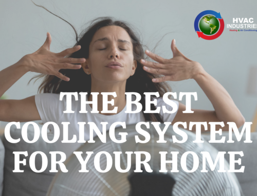 THE BEST COOLING SYSTEM FOR YOUR HOME